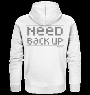 """""""need backup"""" Rückendruck Organic Zipper"""