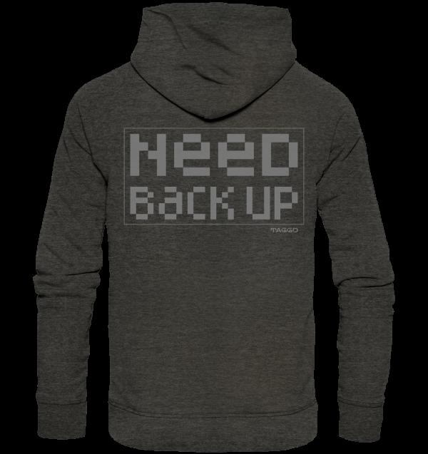 """need backup"" Rückendruck Organic Hoodie"