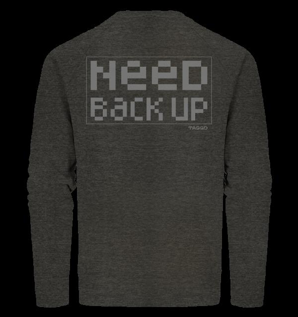 """""""need backup"""" Rückendruck Organic Sweatshirt"""